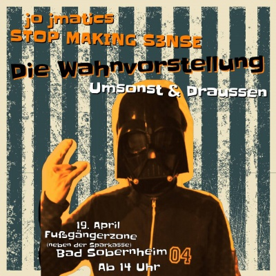 Umsonst & Draussen - jo jmatics STOP MAKING S3NSE